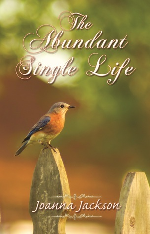 The Abundant Single Life Joanna Jackson
