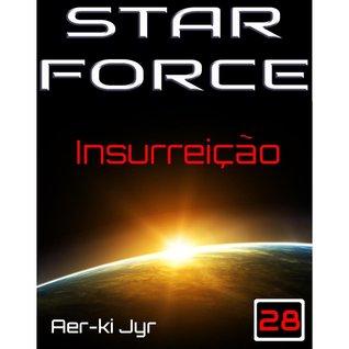 Star Force: Insurreição (SF28)  by  Aer-ki Jyr