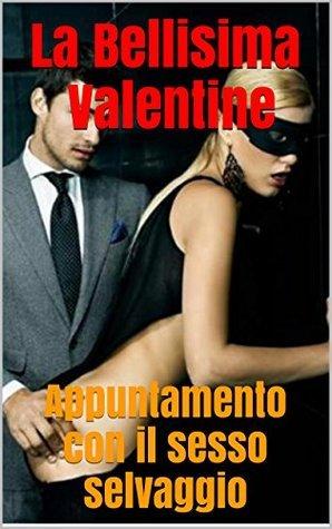 Valentine: Appuntamento con il sesso selvaggio Valentine
