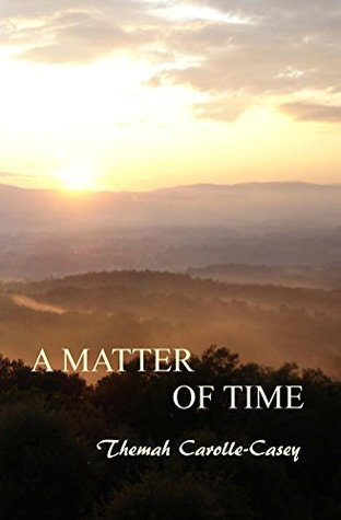 A Matter of Time Themah Carolle-Casey