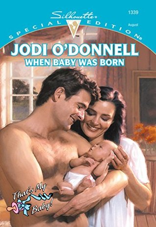 When Baby Was Born (Special Edition, 1339)  by  Jodi ODonnell