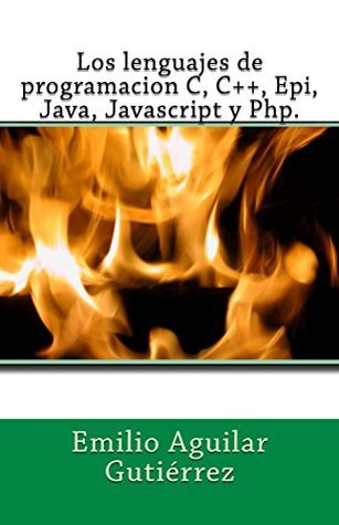 Los lenguajes de programacion c, c++, epi, java, javascript y php  by  Emilio Aguilar Gutierrez