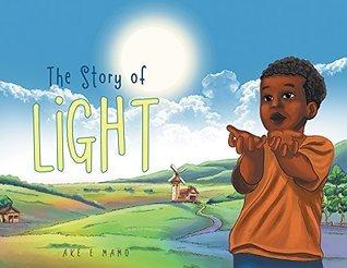 The Story of Light  by  Ake E Mamo
