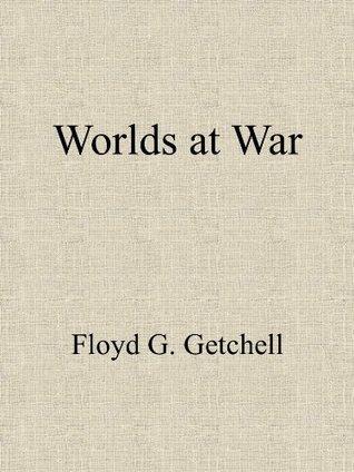 Worlds at War Floyd Getchell