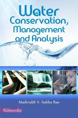 Water - Conservation, Management And Analysis Madireddi V. Subba Rao