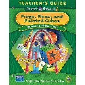 Frogs, Fleas, and Painted Cubes: Quadratic Relationships Teachers Guide (Grade 8 / Connected Mathematics 2) Glenda Lappan