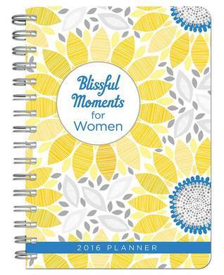 2016 PLANNER Blissful Moments for Women  by  Publishing Barbour