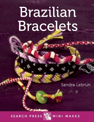 Mini Makes: Brazilian Bracelets Sandra Lebrun