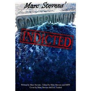 Marc Stevens Government: Indicted Marc Stevens