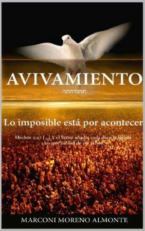 AVIVAMIENTO: Lo imposible está por acontecer...  by  Marconi Moreno Almonte
