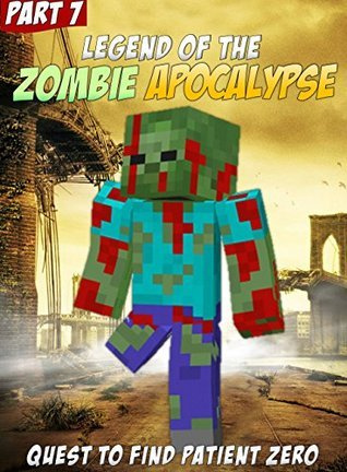 Legend of Minecraft Zombie Apocalypse: An Unofficial Minecraft Zombie Adventure (ft. Sky vs. Zombies Book 7) Adrian King