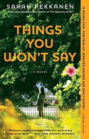 Things You Wont Say: A Novel  by  Sarah Pekkanen