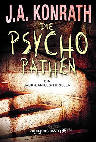 Die Psychopathen (Ein Jack Daniels Thriller, Buch 3)  by  J.A. Konrath