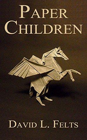 Paper Children David L. Felts