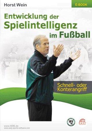 Entwicklung der Spielintelligenz im Fußball - SCHNELL- ODER KONTERANGRIFF  by  Horst Wein