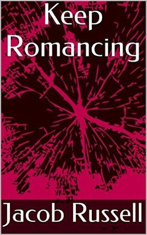 Keep Romancing Jacob Russell