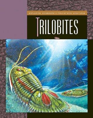 Trilobites (Exploring Dinosaurs and Prehistoric Creatures) Susan H. Gray