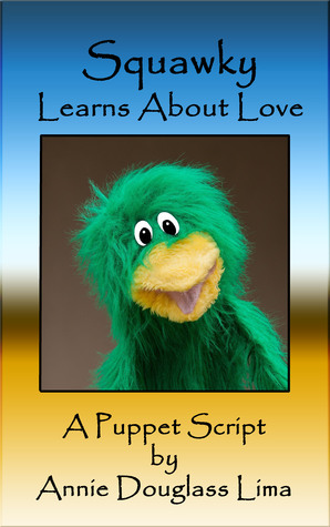 Squawky Learns About Love Annie Douglass Lima