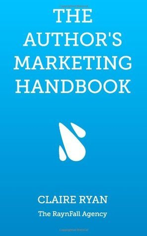 The Authors Marketing Handbook  by  Claire M. Ryan
