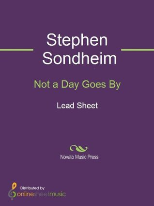 Not a Day Goes By  by  Stephen Sondheim