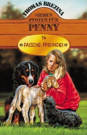 Falsche Freunde! (Sieben Pfoten für Penny, #14)  by  Thomas Brezina