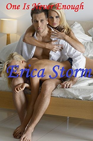 One Is Never Enough Erica Storm