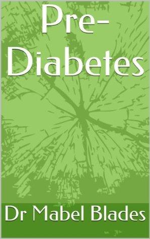 Pre-Diabetes Dr Mabel Blades