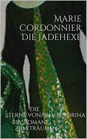 Die Jadehexe: Die Sterne von Armor 2 _Jorina  by  Marie Cordonnier