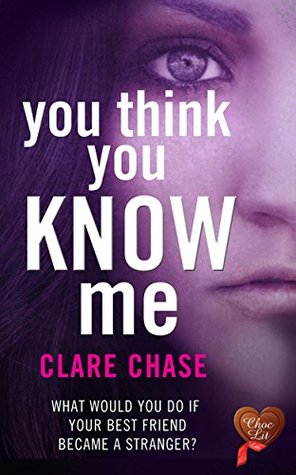 You Think You Know Me Clare Chase