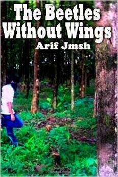 The Beetle Without Wings Arif Jmsh
