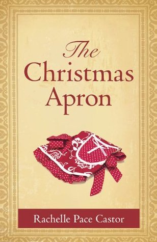 The Christmas Apron Rachelle Pace Castor