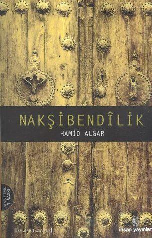 Nakşibendilik  by  Hamid Algar