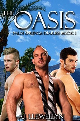 The Oasis (Palm Springs Diaries Book 1) A.J. Llewellyn
