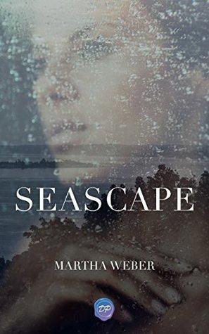 SEASCAPE: A Novel Martha Weber