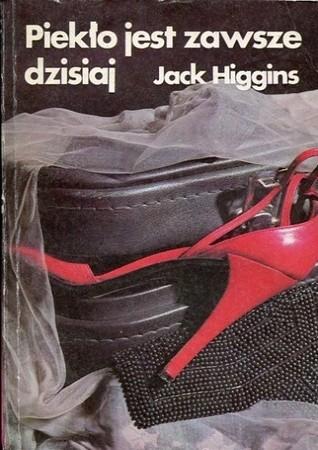 Piekło jest zawsze dzisiaj  by  Jack Higgins