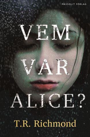 Vem var Alice? T.R. Richmond