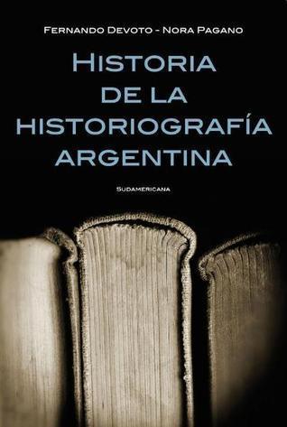 Historia de la Historiografía Argentina Fernando Devoto