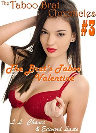 The Brats Taboo Valentine (The Taboo Brat Chronicles Book 3)  by  L.L. Chance