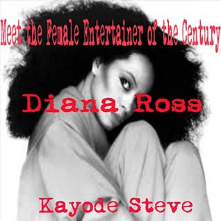 Meet the Female Entertianer of the Century-Diana Ross Kayode Steve