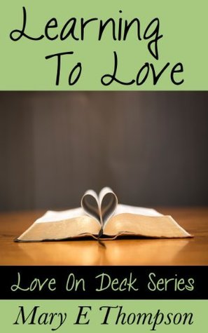 Learning To Love (Love On Deck Book 3)  by  Mary E Thompson