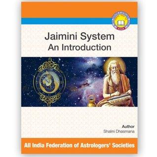 Jaimini System : An Introduction  by  Shalini Dasmana