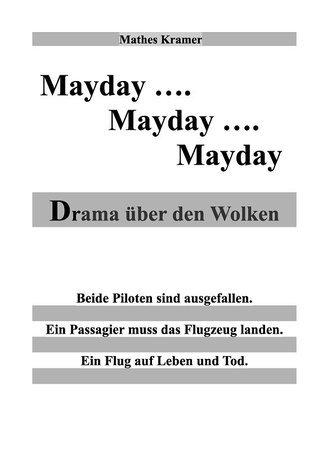 Mayday - Mayday - Mayday: Drama über den Wolken Mathes Kramer