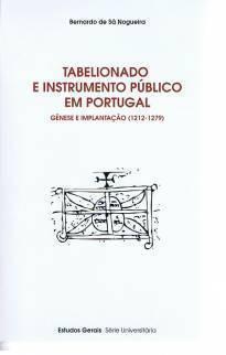 Tabelionado e instrumento público em Portugal : génese e implantação (1212-1279)  by  Bernardo de Sá-Nogueira