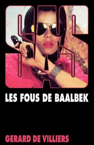 SAS 74 Les fous de Baalbek  by  Gérard de Villiers
