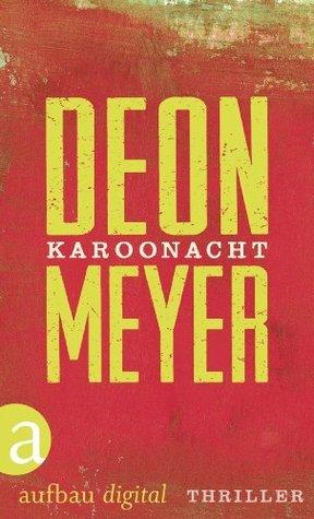 Karoonacht: Ein »Schwarz. Weiß. Tot.« Krimi Deon Meyer