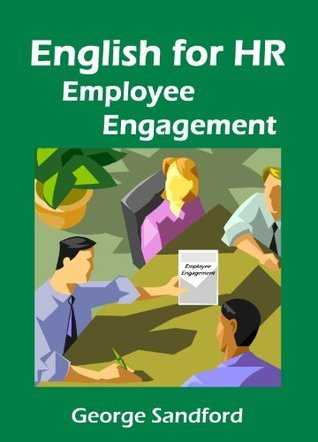 English for HR - Employee Engagement  by  George Sandford