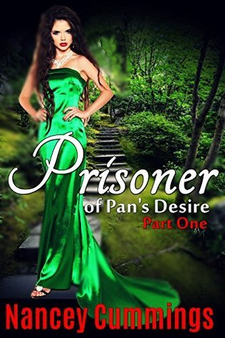 Prisoner of Pans Desire: Part One (Villains and Vixens of Charity Isles Book 1) Nancey Cummings