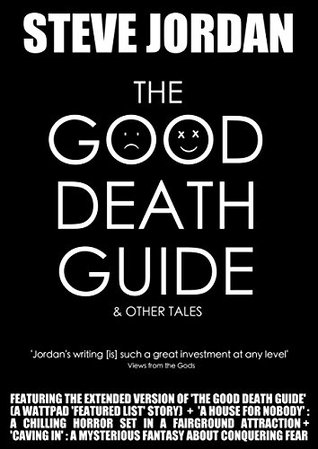 The Good Death Guide & Other Tales Steve Jordan