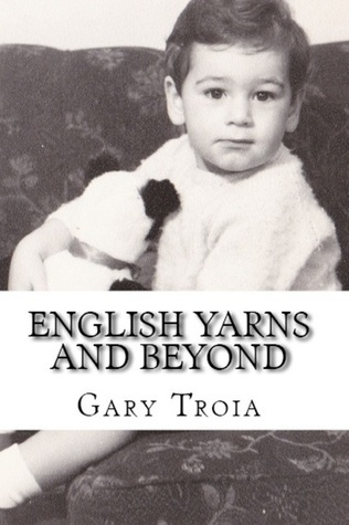English Yarns and Beyond Gary Troia