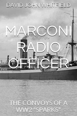 Marconi Radio Officer  by  David John Whitfield
